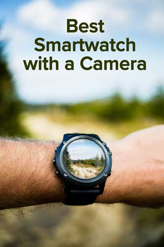 Best smartwatch with a camera